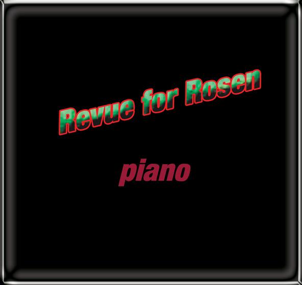 Revue for Rosen